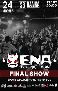 24.06 EVIL NOT ALONE ~ FINAL SHOW @ Banka