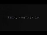 Final Fantasy XV [GMV]