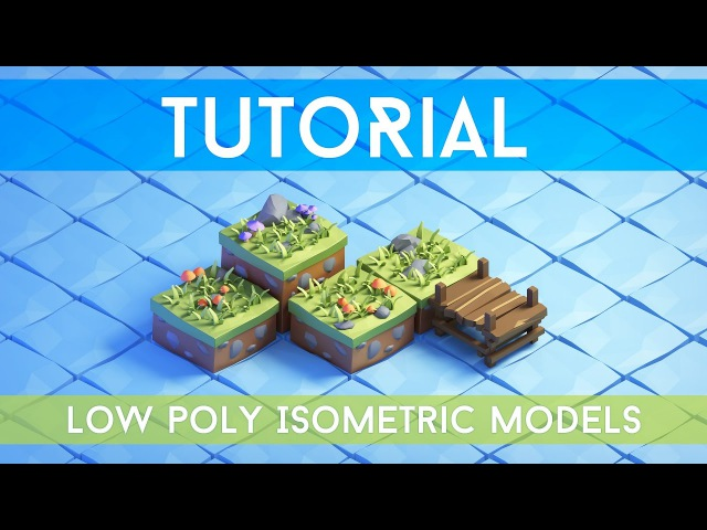 Tutorial 3d Isometric Game Tiles Low Poly style game models for a game Blender