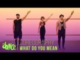 What do You Mean - Justin Bieber  coreograf