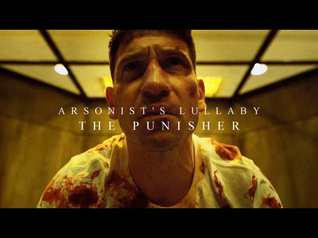 Arsonist's Lullaby The Punisher
