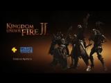 Трейлер Kingdom Under Fire II
