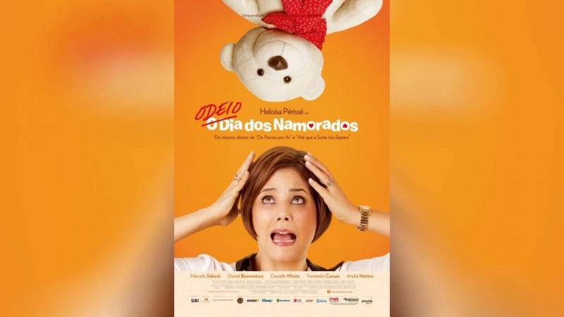 Я ненавижу день Святого Валентина (2013)   Odeio o Dia dos Namorados