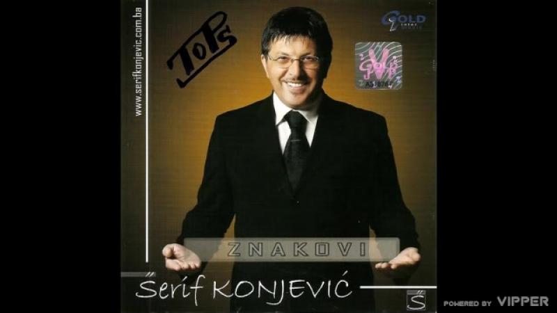 Serif Konjevic - Nije taj covek za tebe - (Audio 2007)