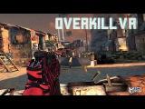 Overkill VR Trailer - Full Release 2017