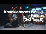 Knuckleheads Cali vs Furious Top 8  .stance x udeftour.org Culture of 4