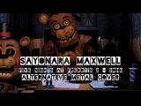 Sayonara Maxwell Five Nights at Freddy's 2 - Song Alternative Metal cover by Mia &amp Rissy