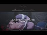 Daniel Ingram - The Pony I Want To Be (UndreamedPanic Remix)