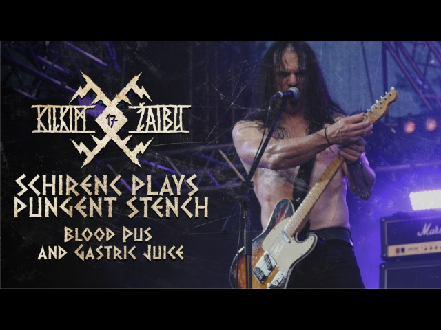 "SCHIRENC PLAYS PUNGENT STENCH – ""Blood, Pus and Gastric Juice"" live at KILKIM ŽAIBU 17"