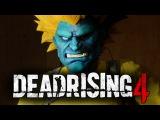 Dead Rising 4 - ОРУЖИЕ ИЗ КРОВИ И КИШОК #7