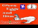Green Eggs and Ham Read Aloud