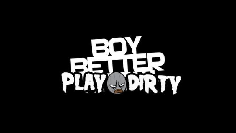 BOY BETTER PLAY DIRTY ft KREPT KONAN