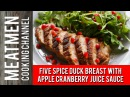 Five Spice Duck Breast with Apple Cranberry Juice Sauce