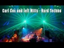 Carl Cox and Jeff Mills - Hard Techno