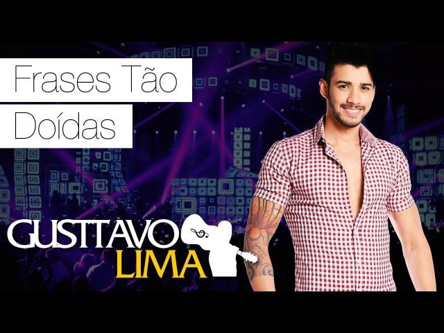 Gusttavo Lima Frases T o Do das DVD Ao Vivo Em S o Paulo Clipe Oficial