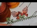 Турецкое игольное кружево ойяси Oyasi Урок № 15 бабочка