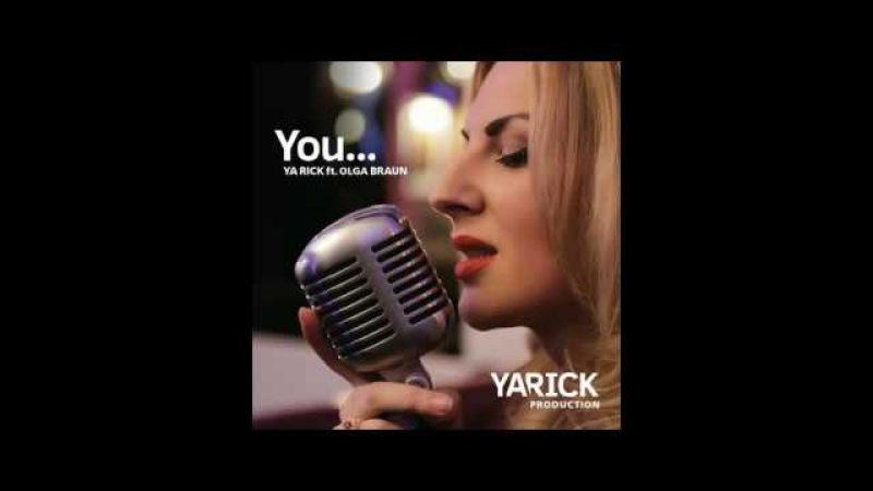 Ya Rick feat Olga Braun - You ( Picture video)