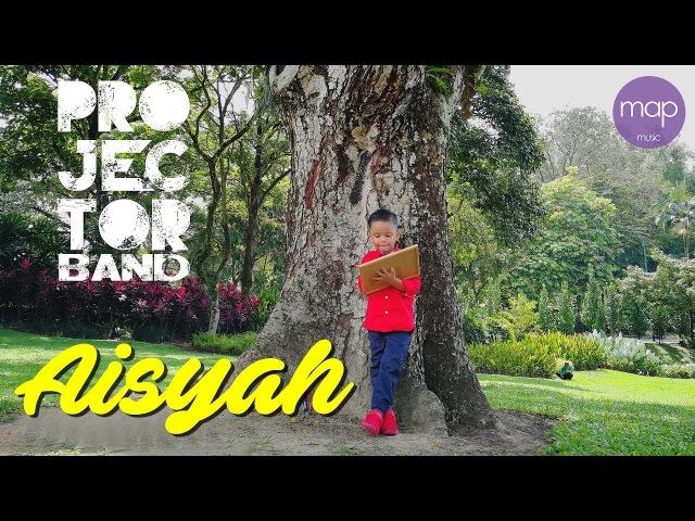 Projector Band - Aisyah (Official Lirik Video)