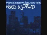 Mad World, Michael Andrews feat. Gary Jules