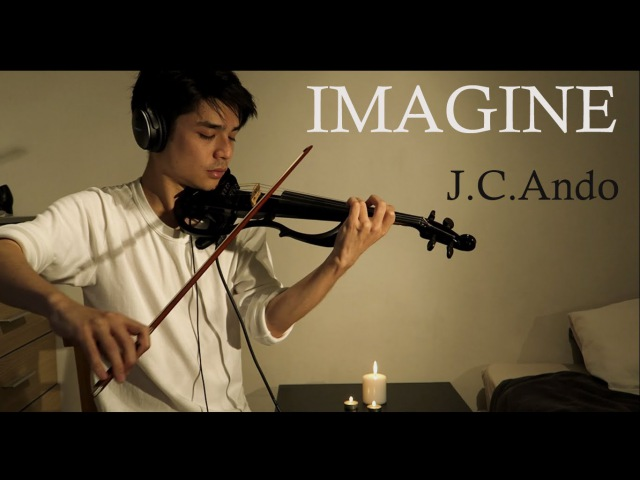 【J.C.Ando】 Imagine - John Lennon [Violin Cover]