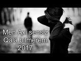 Sevgilisini İtirenler Ucun 2017 (Sevib Ayrilanlar ucun seir Ozan Omerov)