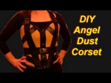 How to Make an Angel Dust Costume (Deadpool movie version) Corset