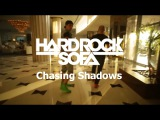 Shapov vs Hard Rock Sofa - Chasing Shadows