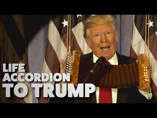 Life Accordion To Trump