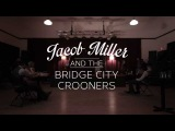 Jacob Miller and the Bridge City Crooners -