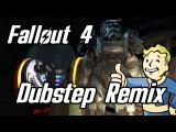 Fallout 4 Theme (Dubstep Remix)