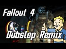 Fallout 4 Theme (Dubstep Remix)