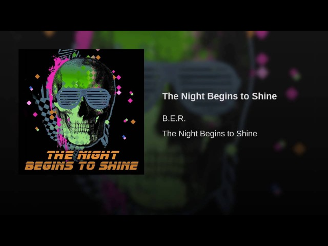 B.E.R./TTG - The Night Begins to Shine (Russian)