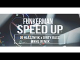 Funkerman - Speed Up (Dj Hl