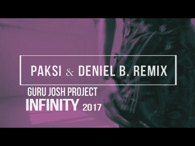 Guru Josh Project - Infinity 2017 (Paksi Deniel B.bootleg)