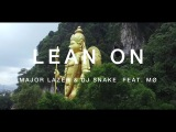 Quick Style - Lean on by Major Lazor, Dj Snake &amp M