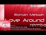 034_Roman Messer feat. Ange - Love Around The World (Offshore Wind Remix)_720p