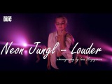 Neon Jungl – Louder  choreography by Inna Mirgoyazova | Talant Center DDC