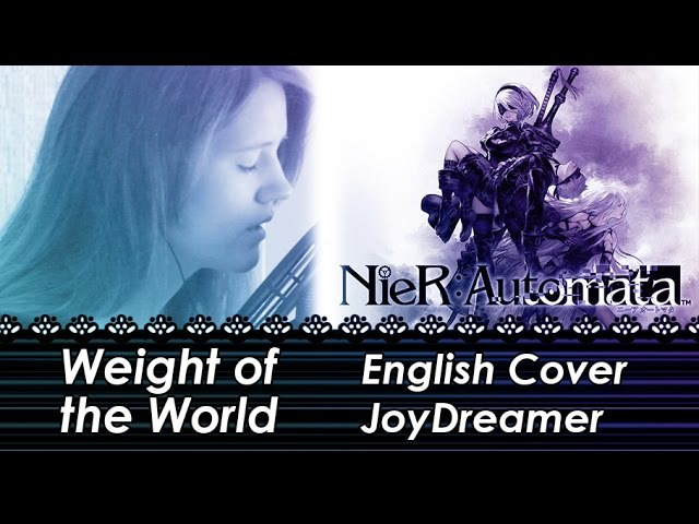 NieR: Automata - Weight of the World (Cover - Eng. Ver.) 【JoyDreamer】