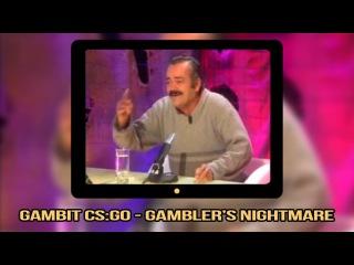 Gambit CS:GO - Gambler's Nightmare