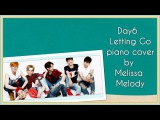 Day6 - Letting Go [PIANO cover by Melissa Melody]