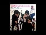 Gene Guglielmi - E Voi, E Voi, E Voi... (Et Moi, Et Moi, Et Moi - Jacques Dutronc Italian Cover)