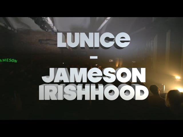 LUNICE at Jameson Irishhood