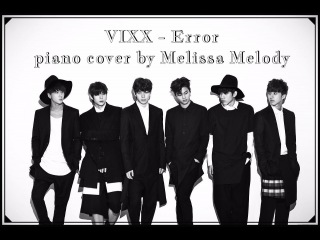 VIXX - Error [ PIANO cover by Melissa Melissa Melody ]