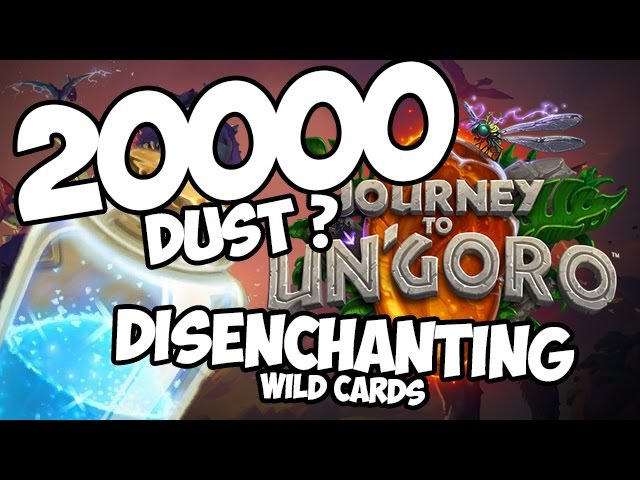 20000 DUST? Journey to Un'Goro Released! Disenchanting wild cards