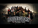 BOOZE GLORY For the Better Times Official Video HD