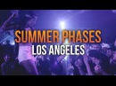 Summer Phases 2016 - Los Angeles @ Union  (July 1st)