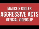 Malice Rooler - Aggressive Acts (Official Video)