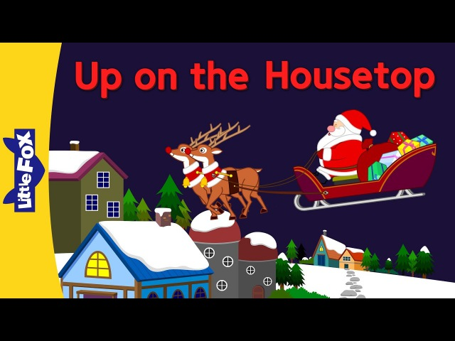 Up on the Housetop | Holiday Songs | Little Fox | Animated Songs for Kids