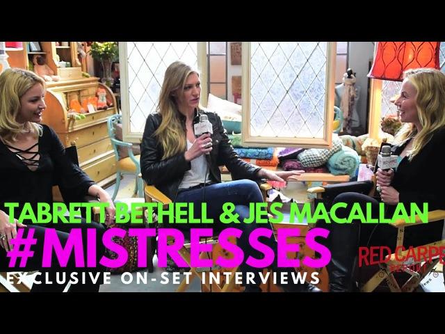 Tabrett Bethell Jes Macallan Mistresses Set Visit Season 4: Exclusive Interviews Mistresses