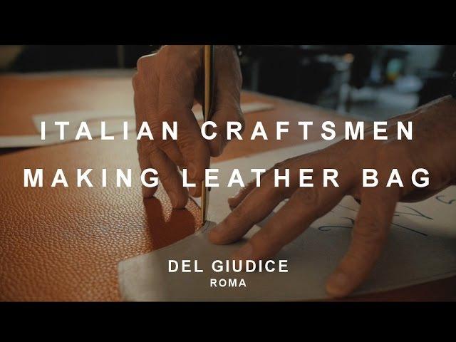Italian Craftsmen Making Leather Bag | Del Giudice Roma
